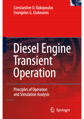 Diesel Engine Transient Operation : Principles of Operation and Simulation Analysis By Constantine D. Rakopoulos and Evangelos G. Giakoumis